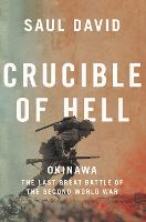 Crucible of Hell: Okinawa: the Last Great Battle of the Second World War (Hardback)