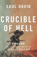 Crucible of Hell: Okinawa: the Last Great Battle of the Second World War (Paperback)