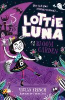 Lottie Luna and the Bloom Garden - Lottie Luna Book 1 (Paperback)