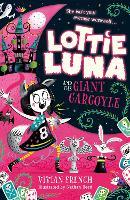 Lottie Luna and the Giant Gargoyle - Lottie Luna Book 4 (Paperback)