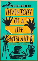 Inventory of a Life Mislaid: An Unreliable Memoir (Hardback)