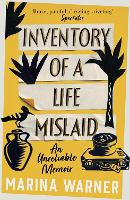 Inventory of a Life Mislaid: An Unreliable Memoir (Paperback)