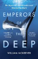 Emperors of the Deep: The Mysterious and Misunderstood World of the Shark (Paperback)