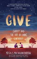 Give: Charity and the Art of Living Generously (Hardback)