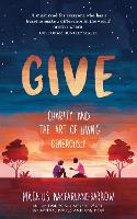 Give: Charity and the Art of Living Generously (Paperback)