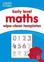 Early Level Wipe-Clean Maths Templates for CfE Primary Maths: Save Time and Money with Primary Maths Templates - Primary Maths for Scotland