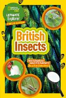 Ultimate Explorer Field Guides British Insects: Find Adventure! Have Fun Outdoors! be a Bug Detective! - National Geographic Kids (Paperback)