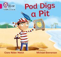 Pod Digs a Pit: Band 01b/Pink B - Collins Big Cat Phonics for Letters and Sounds (Paperback)