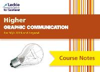 Higher Graphic Communication Course Notes (second edition): Revise for Sqa Exams - Leckie Course Notes (Paperback)