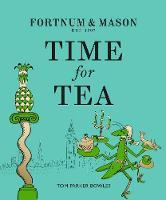 Fortnum & Mason: Time for Tea (Hardback)