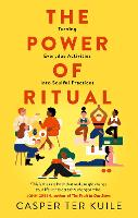 The Power of Ritual: Turning Everyday Activities into Soulful Practices (Paperback)