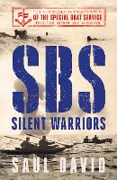 SBS - Silent Warriors: The Authorised Wartime History (Hardback)