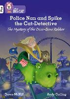 Police Nan and Spike the Cat-Detective - The Mystery of the Dino-Bone Robber: Band 10+/White Plus - Collins Big Cat (Paperback)