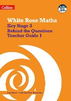 Key Stage 3 Maths Behind the Questions Teacher Guide 1 - White Rose Maths (Paperback)