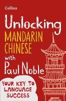 Unlocking Mandarin Chinese with Paul Noble (Paperback)