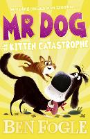 Mr Dog and the Kitten Catastrophe - Mr Dog (Paperback)