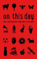On This Day: Facts and Trivia for Every Day of the Year (Paperback)