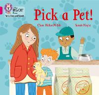 Pick a Pet!: Band 01b/Pink B - Collins Big Cat Phonics for Letters and Sounds (Paperback)