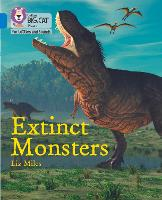 Extinct Monsters: Band 04/Blue - Collins Big Cat Phonics for Letters and Sounds (Paperback)