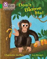 Don't Blame Me!: Band 05/Green - Collins Big Cat Phonics for Letters and Sounds (Paperback)
