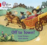 Off to Town!: Band 02b/Red B - Collins Big Cat Phonics for Letters and Sounds (Paperback)