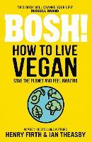 BOSH! How to Live Vegan (Paperback)