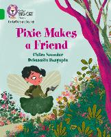 Pixie Makes a Friend: Band 05/Green - Collins Big Cat Phonics for Letters and Sounds (Paperback)