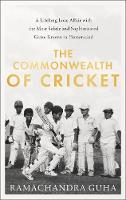 The Commonwealth of Cricket: A Lifelong Love Affair with the Most Subtle and Sophisticated Game Known to Humankind (Hardback)