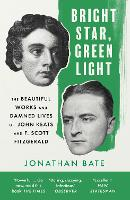 Bright Star, Green Light: The Beautiful and Damned Lives of John Keats and F. Scott Fitzgerald (Paperback)