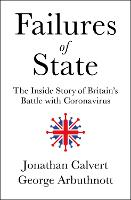 Failures of State: The Inside Story of Britain's Battle with Coronavirus (Hardback)