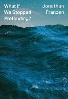 What If We Stopped Pretending?