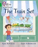 The Train Set: Band 05/Green - Collins Big Cat Phonics for Letters and Sounds (Paperback)