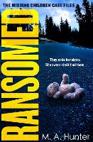 Ransomed - The Missing Children Case Files Book 1 (Paperback)
