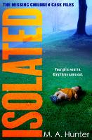 Isolated - The Missing Children Case Files Book 2 (Paperback)