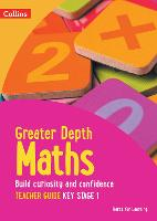 Greater Depth Maths Teacher Guide Key Stage 1 - Herts for Learning (Paperback)