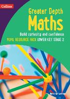 Greater Depth Maths Pupil Resource Pack Lower Key Stage 2 - Herts for Learning (Paperback)