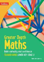 Greater Depth Maths Teacher Guide Lower Key Stage 2 - Herts for Learning (Paperback)