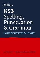 KS3 Spelling, Punctuation and Grammar All-in-One Complete Revision and Practice: Ideal for Years 7, 8 and 9 - Collins KS3 Revision (Paperback)
