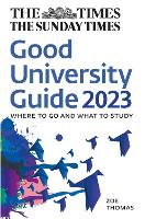 The Times Good University Guide 2023: Where to Go and What to Study (Paperback)