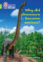 Why did dinosaurs become extinct?: Band 11+/Lime Plus - Collins Big Cat (Paperback)