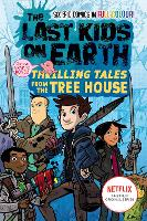The Last Kids on Earth: Thrilling Tales from the Tree House - The Last Kids on Earth (Paperback)