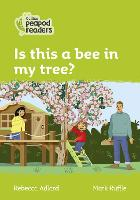 Level 2 - Is this a bee in my tree? - Collins Peapod Readers (Paperback)