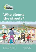 Level 3 - Who cleans the streets? - Collins Peapod Readers (Paperback)