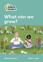 Level 3 - What can we grow? - Collins Peapod Readers (Paperback)