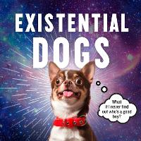 Existential Dogs