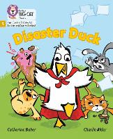 Disaster Duck: Phase 5 - Big Cat Phonics for Little Wandle Letters and Sounds Revised (Paperback)