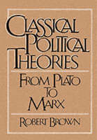 Classical Political Theories: From Plato to Marx (Paperback)