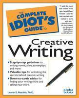 Complete Idiot's Guide to Creative Writing (Paperback)
