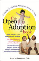 The Open Adoption Book: A Guide to Making Adoption Work for You (Paperback)
