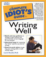 Complete Idiot's Guide to Writing Well (Paperback)